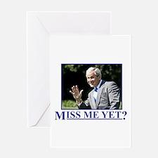 Miss Me Yet? Greeting Card