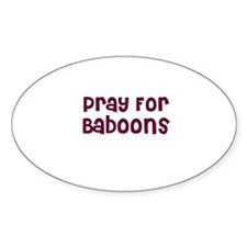 Pray For Baboons Oval Decal