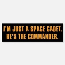 I'm Just a Space Cadet Bumper Bumper Bumper Sticker