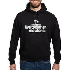 Live Together, Die Alone Hoodie