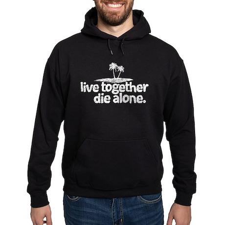 Live Together, Die Alone Hoodie (dark)
