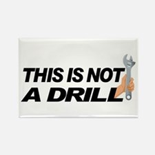 This Is Not A Drill Rectangle Magnet