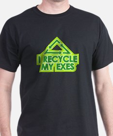 I Recycle My exes T-Shirt