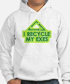 I Recycle My exes Hoodie