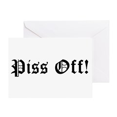 Piss Off! Greeting Card