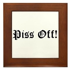 Piss Off! Framed Tile