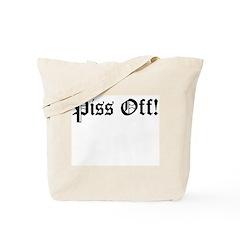 Piss Off! Tote Bag
