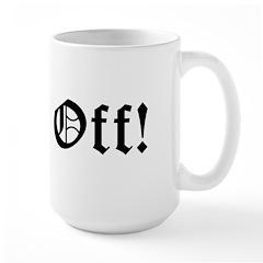 Piss Off! Mug