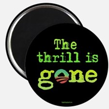 """Thrill is Gone 2.25"""" Magnet (100 pack)"""