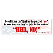 "The party of ""HELL, NO!"" Bumper Sticker"