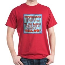 """The party of """"HELL, NO!"""" T-Shirt"""