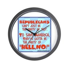 """The party of """"HELL, NO!"""" Wall Clock"""