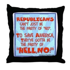 """The party of """"HELL, NO!"""" Throw Pillow"""