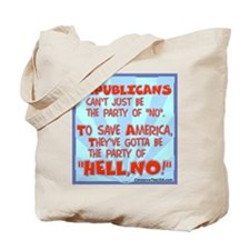 "The party of ""HELL, NO!"" Tote Bag"