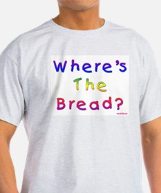 Where's The Bread Passover T-Shirt
