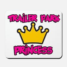 Trailer Park Princess Mousepad