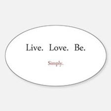 Live. Love. Be. (Oval)
