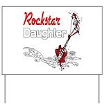 Rockstar Daughter Yard Sign