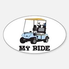Golf Cart is My Ride Oval Decal