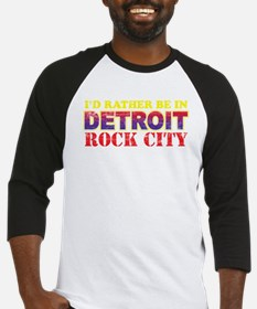 I'd Rather be in Detroit Rock Baseball Jersey