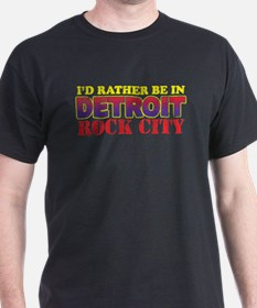 I'd Rather be in Detroit Rock T-Shirt