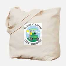Golf Carts Get Chicks Tote Bag