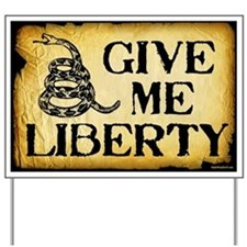 Give Me Liberty Yard Sign