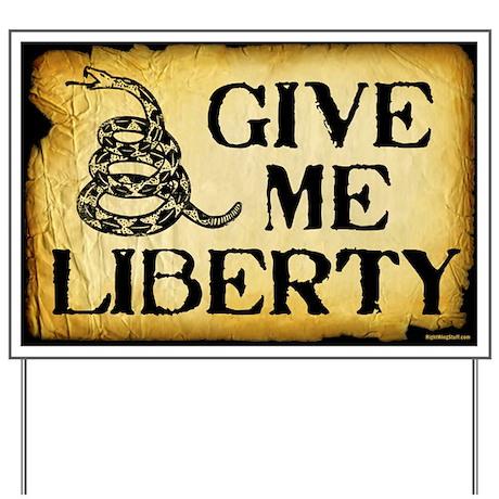 Give Me Liberty Yard Sign