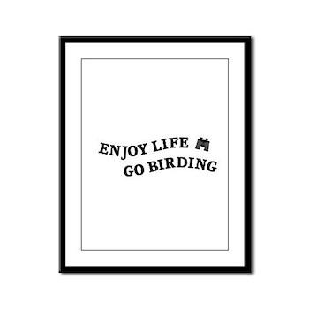Enjoy Life Go Birding Framed Panel Print