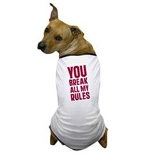 Cute Breaking all rules Dog T-Shirt