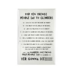 People Say To Climbers Rectangle Magnet (100 pack)
