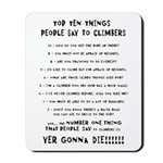 People Say To Climbers Mousepad