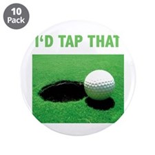 """I'd Tap That 3.5"""" Button (10 pack)"""
