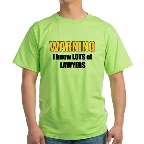 I know lawyers Green T-Shirt