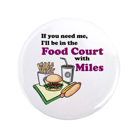 """Food Court with Miles 3.5"""" Button"""
