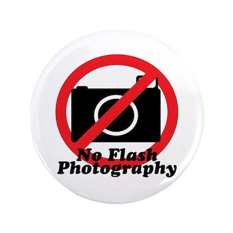 "No Flash Photography 3.5"" Button"