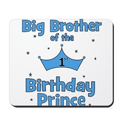 Big Brother of the 1st Birthd Mousepad