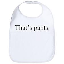 That's pants. Bib