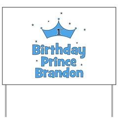 1st Birthday Prince BRANDON! Yard Sign