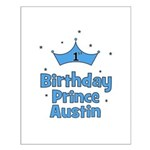 1st Birthday Prince AUSTIN! Small Poster