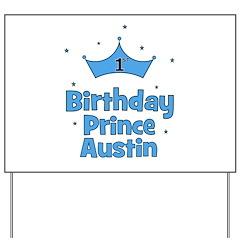1st Birthday Prince AUSTIN! Yard Sign