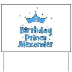 1st Birthday Prince ALEXANDER Yard Sign