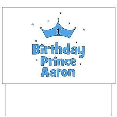 1st Birthday Prince AARON! Yard Sign