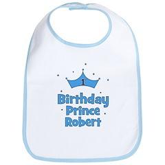 1st Birthday Prince ROBERT! Bib