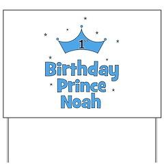 1st Birthday Prince NOAH! Yard Sign
