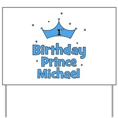 1st Birthday Prince MICHAEL! Yard Sign