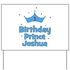1st Birthday Prince JOSHUA! Yard Sign