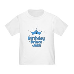 1st Birthday Prince JOSE! Toddler T-Shirt