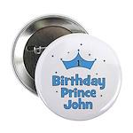 "1st Birthday Prince JOHN! 2.25"" Button"