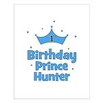 1st Birthday Prince HUNTER! Small Poster